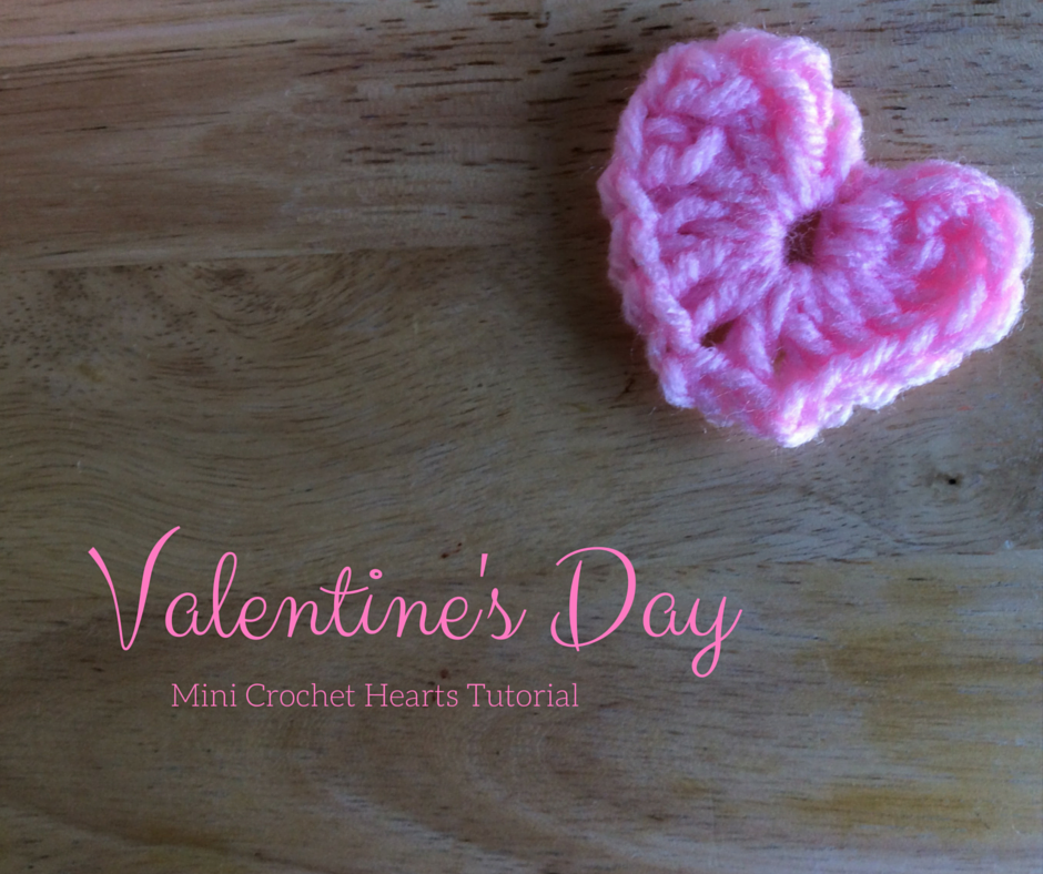Valentine's Day Mini Crochet Hearts Tutorial