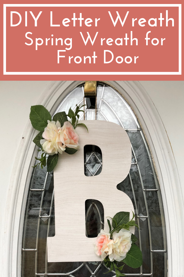 DIY Letter Wreath | Spring Wreath for Front Door